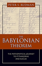 The Babylonian theorem : the mathematical journey to Pythagoras and Euclid