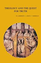 Theology and the question for truth : historical- and systematic-theological studies
