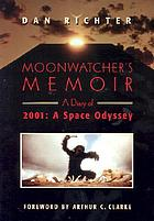 Moonwatcher's memoir : a diary of 2001 : a space odyssey