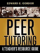 Peer tutoring : a teacher's resource guide