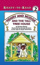 Henry and Mudge and the tall tree house : the twenty-first book of their adventures