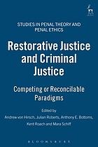 Restorative justice and criminal justice : competing or reconcilable paradigms?