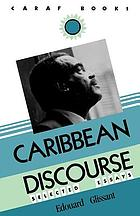 Caribbean discourse : selected essays