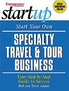 Start your own specialty travel & tour business