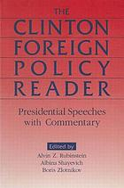 The Clinton foreign policy reader : presidential speeches with commentary