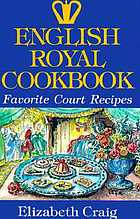 English royal cookbook : favorite court recipes