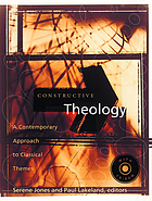 Constructive theology : a contemporary approach to classical themes with CD-ROM