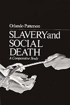 Slavery and social death : a comparative study