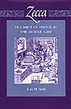 Zecca : the mint of Venice in the Middle Ages