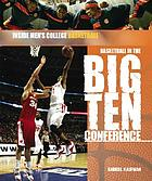 Inside men's college basketball : basketball in the Big Ten Conference