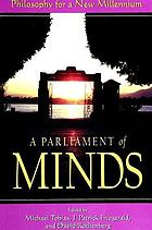 A parliament of minds : philosophy for a new millennium