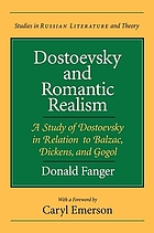 Dostoevsky and romantic realism : a study of Dostoevsky in relation to Balzac, Dickens, and Gogol