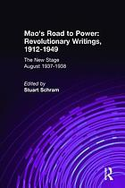 Mao's road to power revolutionary writings, 1912-1949
