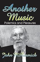 Another music : polemics and pleasures