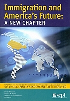 Immigration and America's future : a new chapter : report of the Independent Task Force on Immigration and America's Future