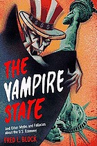 The vampire state : and other myths and fallacies about the U.S economy