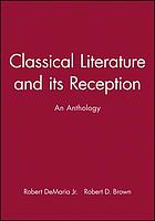 Classical literature and its reception : an anthology