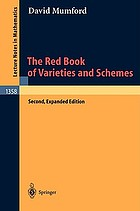 The red book of varieties and schemes : includes the Michigan Lectures (1974) on Curves and their Jacobinians