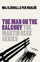 The man on the balcony : a Martin Beck mystery
