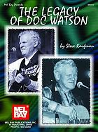 Mel Bay presents the legacy of Doc Watson