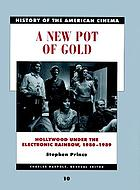 A new pot of gold : Hollywood under the electronic rainbow, 1980-1989
