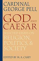 God & Caesar selected essays on religion, politics, & society