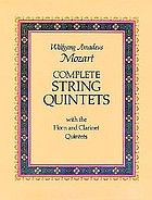 Complete string quintets, with the horn and clarinet quintets : from the Breitkopf & Härtel complete works edition