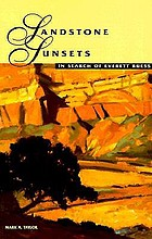 Sandstone sunsets : in search of Everett Ruess