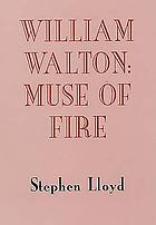William Walton : muse of fire