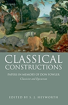 Classical constructions : papers in memory of Don Fowler, classicist and epicurean