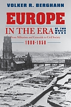 Europe in the era of two World Wars : from militarism and genocide to civil society, 1900-1950