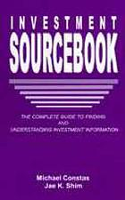 Investment sourcebook : the complete guide to finding and understanding investment information