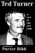 Ted Turner : it ain't as easy as it looks