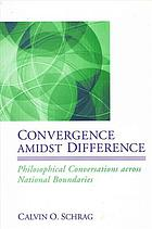 Convergence amidst difference : philosophical conversations across national boundaries