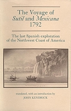 The voyage of Sutil and Mexicana, 1792 : the last Spanish exploration of the northwest coast of America