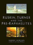 Ruskin, Turner and the Pre-Raphaelites : [exhibition at Tate Britain, London, 9 March - 28 May 2000