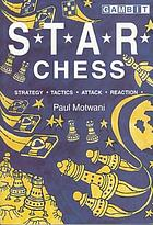 S.T.A.R. chess : strategy, tactics, attack, reaction