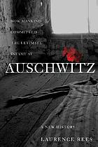 Auschwitz : a new history