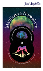 Manifesto for the noosphere : the next stage in the evolution of human consciousness
