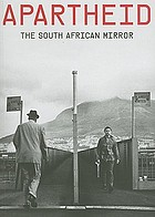 Apartheid : the South African mirror