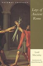 The lays of ancient Rome & miscellaneous essays and poems