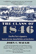 The class of 1846 : from West Point to Appomattox : Stonewall Jackson, George McClellan, and their brothers