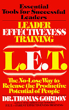 Leader Effectiveness Training, L.E.T. : the No-Lose Way to Release the Productive Potential of People
