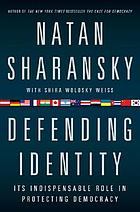 Defending identity : its indispensable role in protecting democracy
