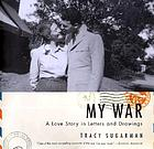 My war : love story in letters and drawings from World War II