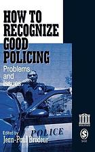 How to recognize good policing : problems and issues