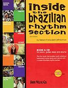 Inside the Brazilian rhythm section : for guitar, piano, bass, and drums