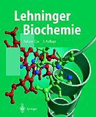 Lehninger Biochemie : mit 40 Tabellen