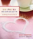101 poems that could save your life : an anthology of emotional first aid