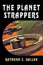 Planet strappers